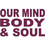 Our Mind, Body & Soul